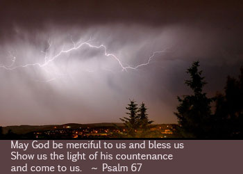 May God be merciful to us and bless us, show us the light of his countenance and come to us