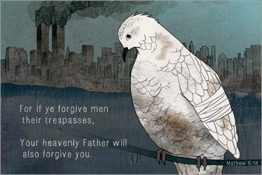 Matthew 6:14, If you forgive men for their trespasses, your heavenly Father will forgive you.