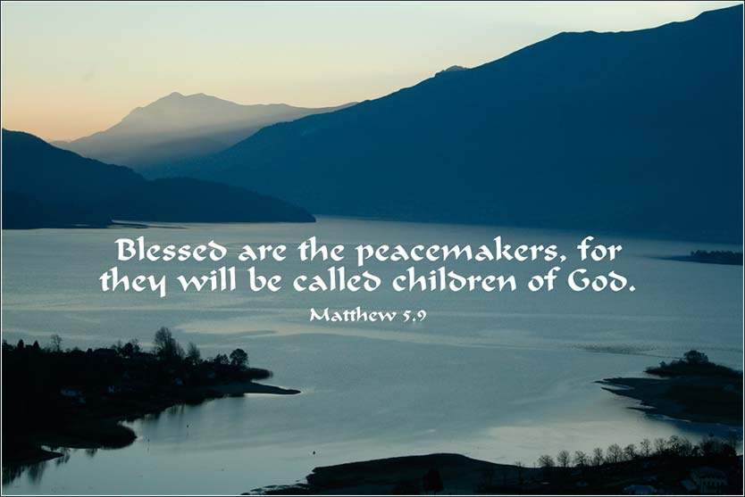 Matthew 5:9, blessed are the peacemakers