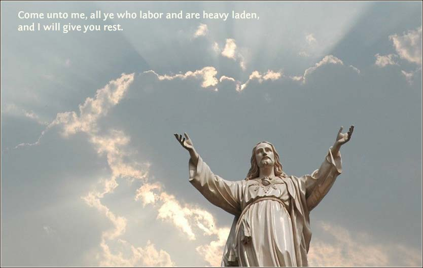Christ, come to me you who labor and are heavy burdened