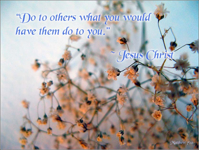 Do unto others, Golden Rule, Matthew 7:12