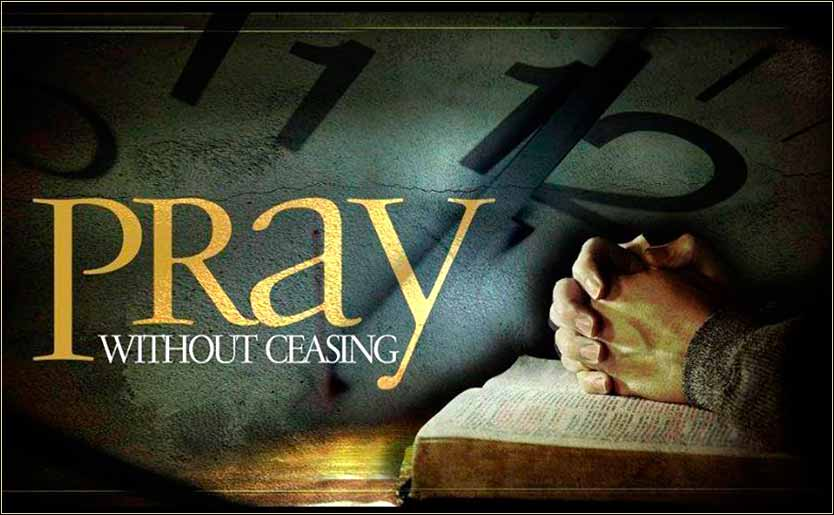 Pray without ceasing, Bible 1 Thessalonians 5:17