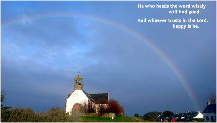 "A rainbow above Notre-Dame-la-Blanche, a church on the ""magical"" Island of Hoedic, in France. The quote is from Proverbs 16:20: \"