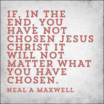 If in the end you have not chosen Jesus