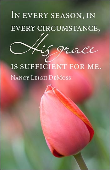 His grace is sufficient for me.