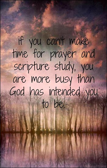 If you cant make time for prayer